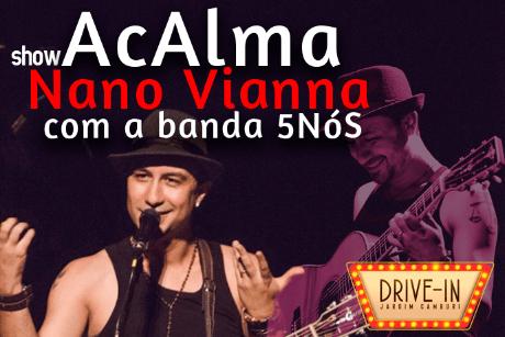 Show AcAlma - Nano Vianna