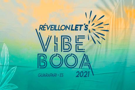 Réveillon Let's Vibe Booa 2021